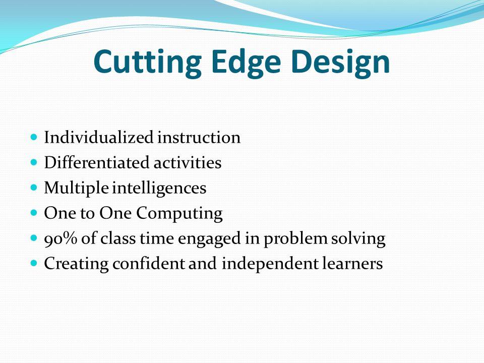 Cutting Edge Design Individualized instruction