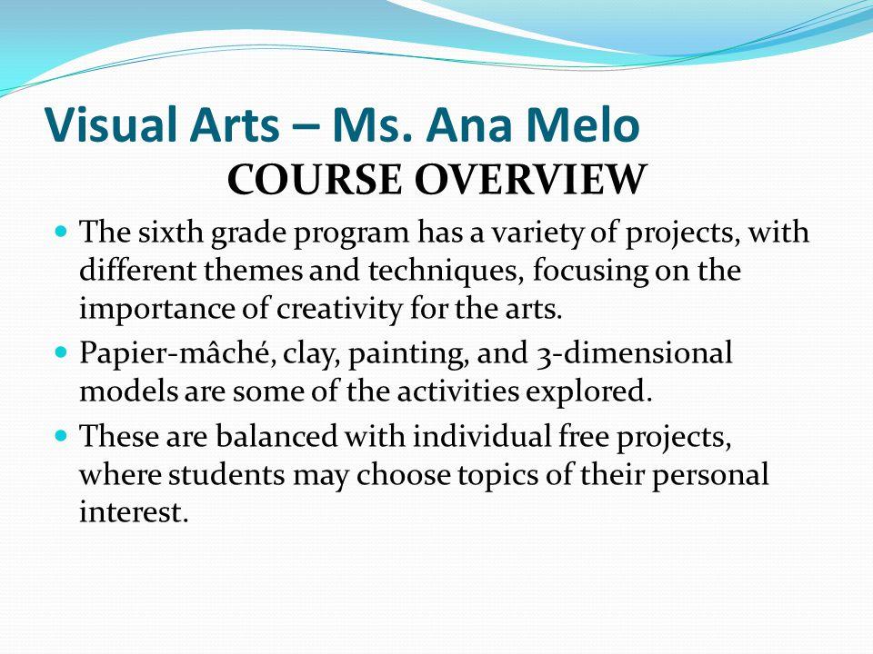 Visual Arts – Ms. Ana Melo