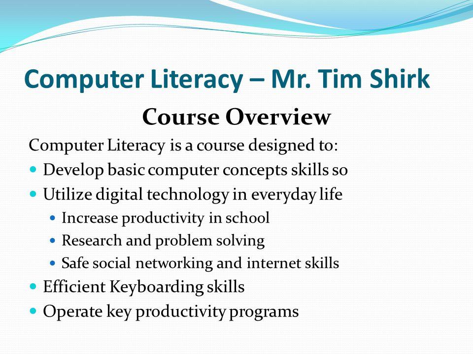 Computer Literacy – Mr. Tim Shirk