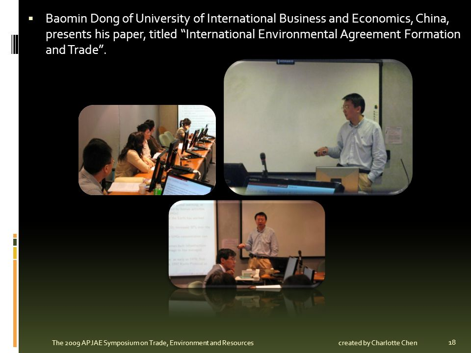 Baomin Dong of University of International Business and Economics, China, presents his paper, titled International Environmental Agreement Formation and Trade .