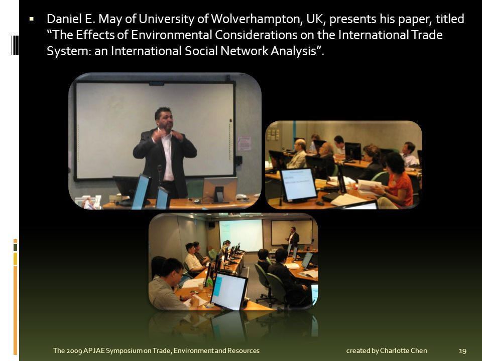 Daniel E. May of University of Wolverhampton, UK, presents his paper, titled The Effects of Environmental Considerations on the International Trade System: an International Social Network Analysis .