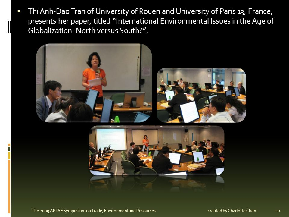 Thi Anh-Dao Tran of University of Rouen and University of Paris 13, France, presents her paper, titled International Environmental Issues in the Age of Globalization: North versus South .