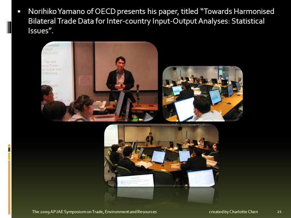 Norihiko Yamano of OECD presents his paper, titled Towards Harmonised Bilateral Trade Data for Inter-country Input-Output Analyses: Statistical Issues .