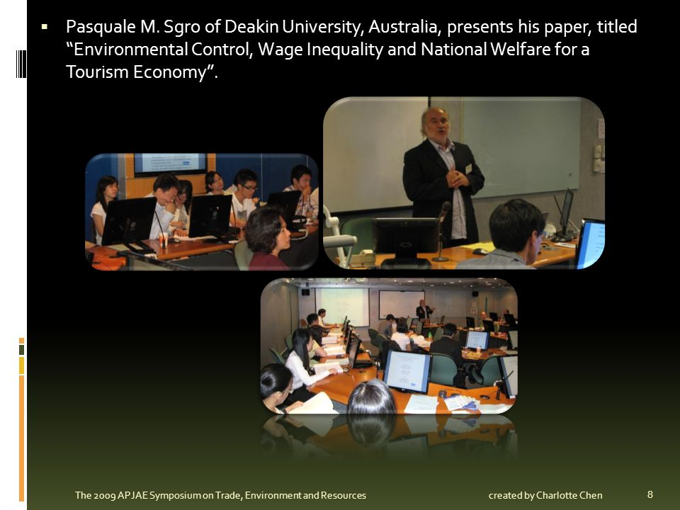 Pasquale M. Sgro of Deakin University, Australia, presents his paper, titled Environmental Control, Wage Inequality and National Welfare for a Tourism Economy .
