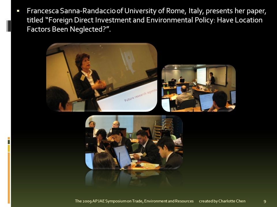 Francesca Sanna-Randaccio of University of Rome, Italy, presents her paper, titled Foreign Direct Investment and Environmental Policy: Have Location Factors Been Neglected .