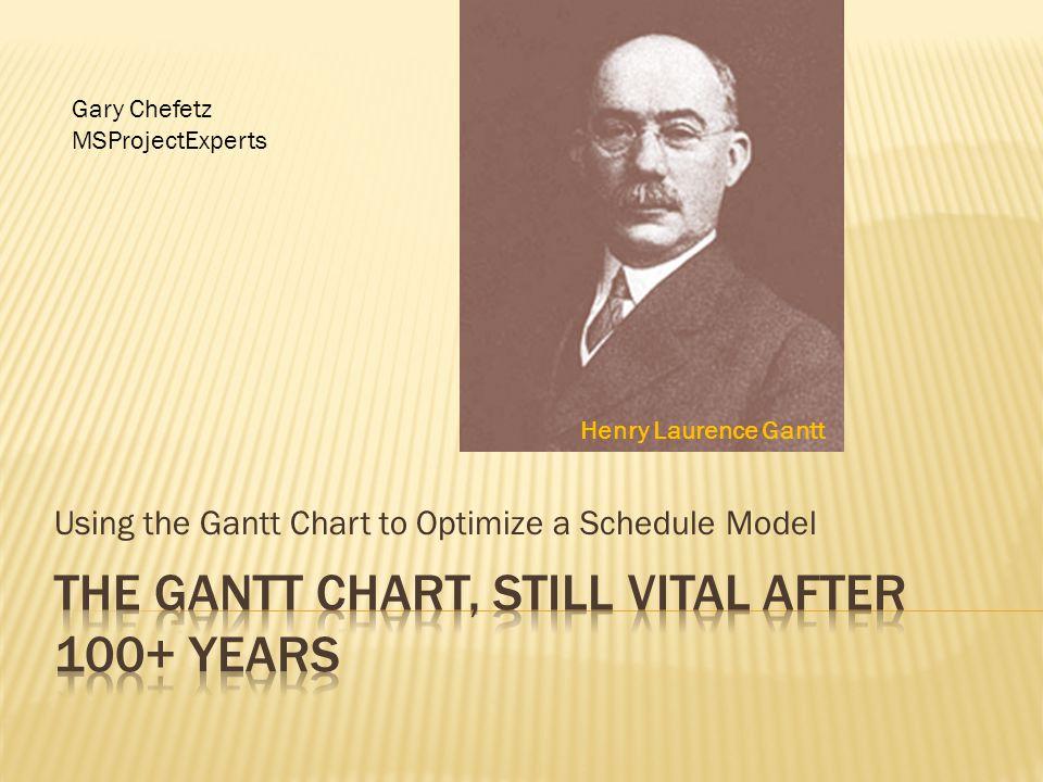 the Gantt Chart, Still vital after 100+ years