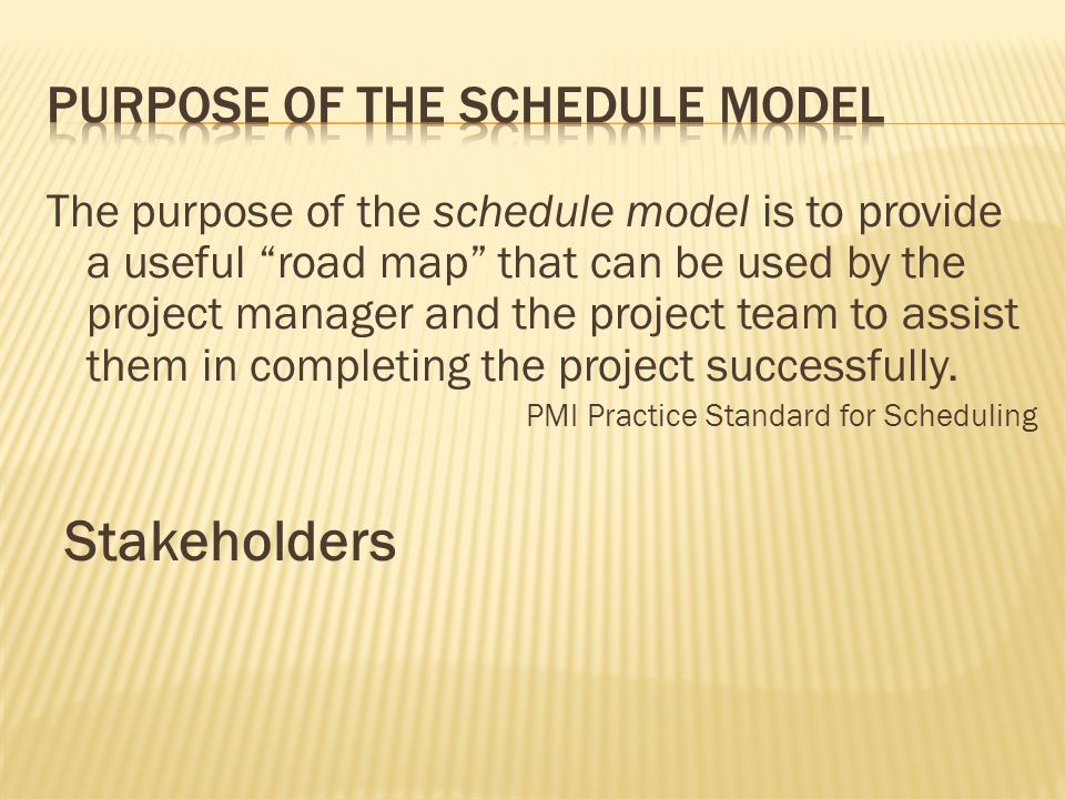 Purpose of the schedule model