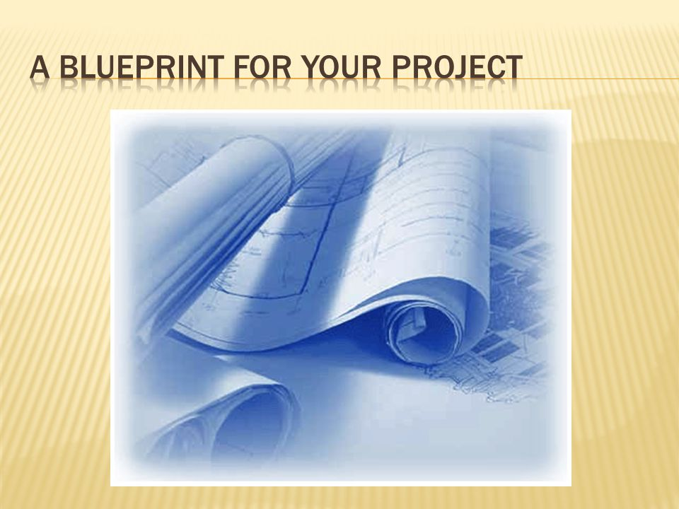 A blueprint for your Project