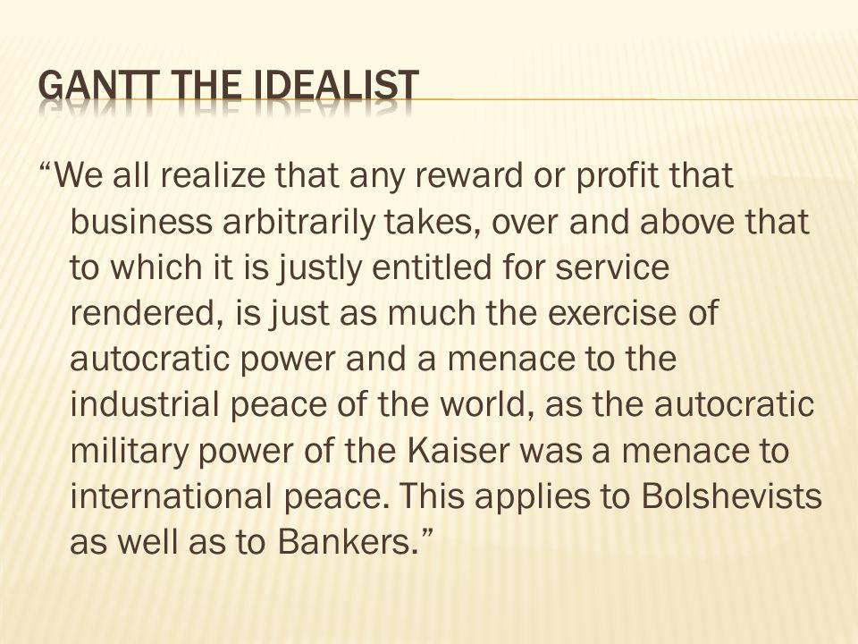 Gantt the idealist