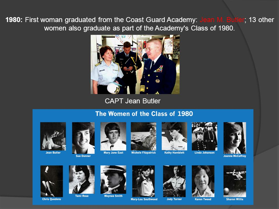1980: First woman graduated from the Coast Guard Academy: Jean M