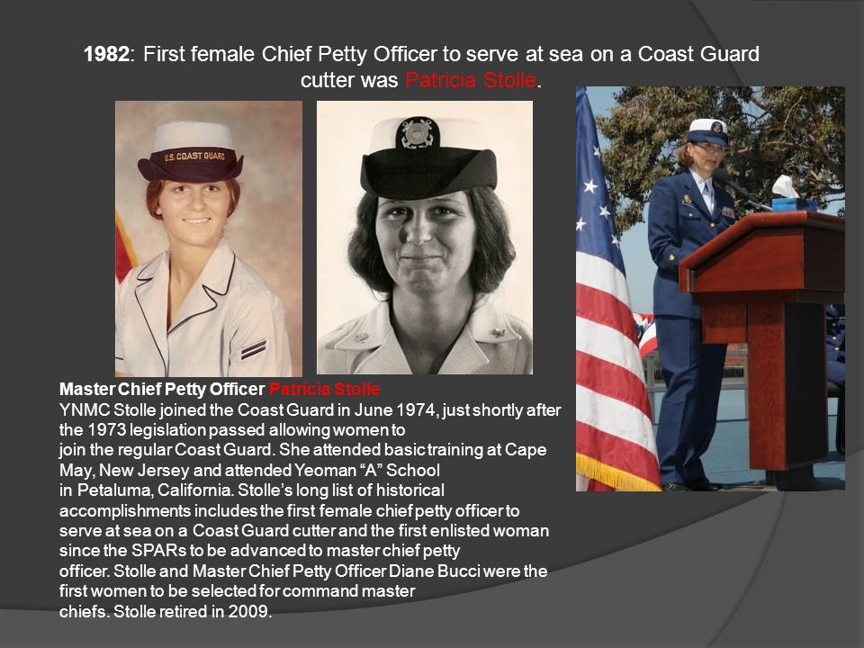 1982: First female Chief Petty Officer to serve at sea on a Coast Guard cutter was Patricia Stolle.