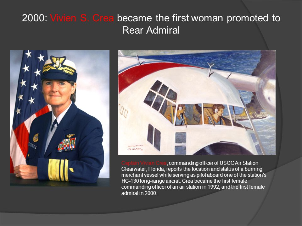 2000: Vivien S. Crea became the first woman promoted to