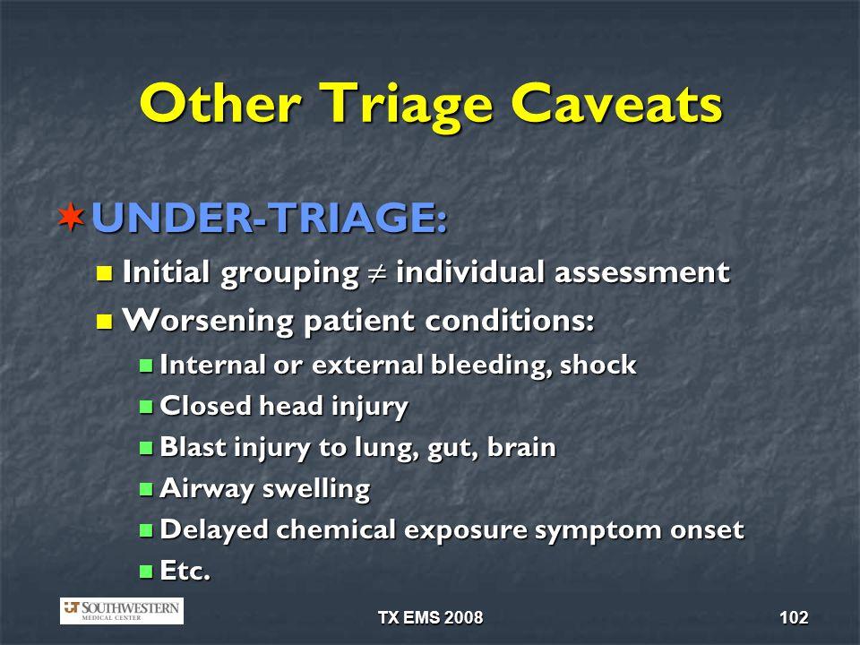 Other Triage Caveats UNDER-TRIAGE: