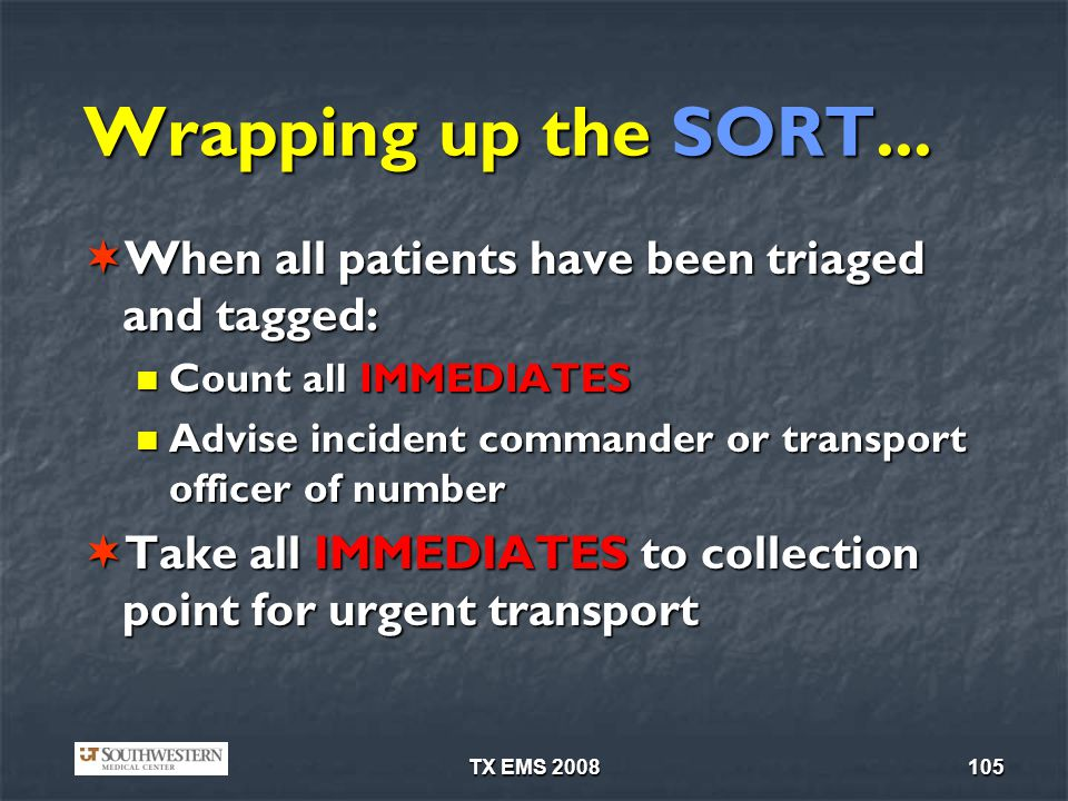Wrapping up the SORT... When all patients have been triaged and tagged: Count all IMMEDIATES.