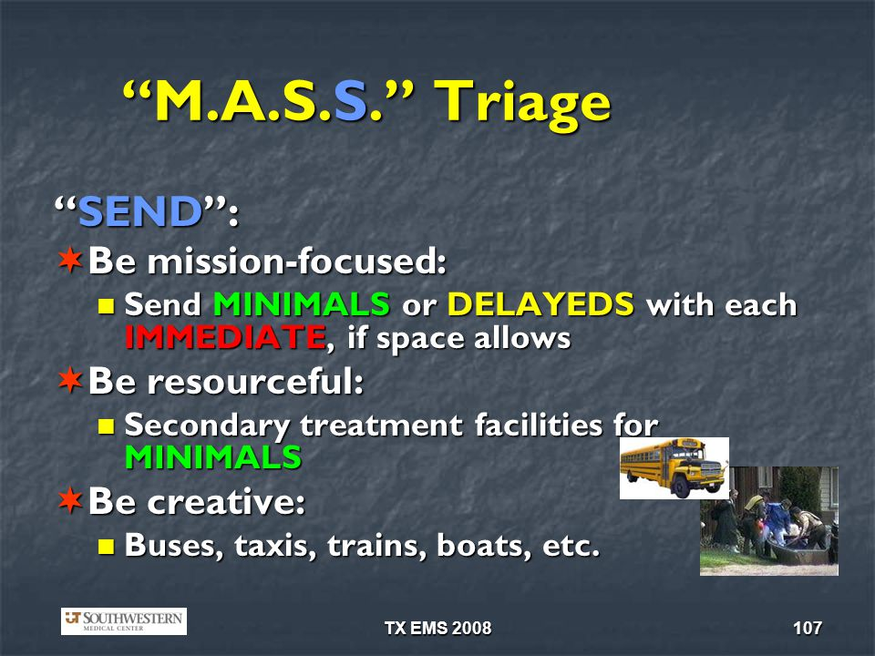 M.A.S.S. Triage SEND : Be mission-focused: Be resourceful: