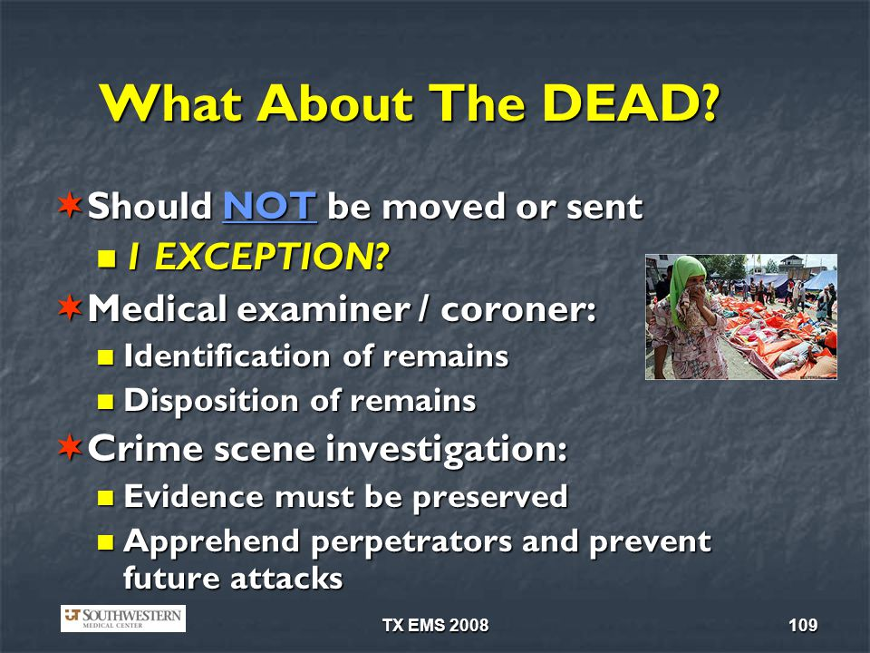What About The DEAD Should NOT be moved or sent 1 EXCEPTION