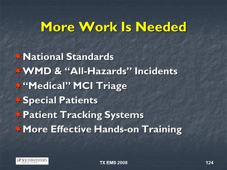 More Work Is Needed National Standards WMD & All-Hazards Incidents