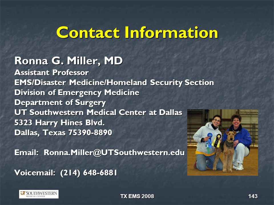 Contact Information Ronna G. Miller, MD. Assistant Professor. EMS/Disaster Medicine/Homeland Security Section.