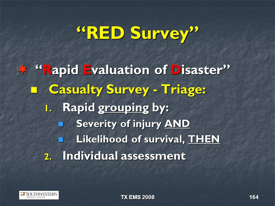 RED Survey Rapid Evaluation of Disaster Casualty Survey - Triage: