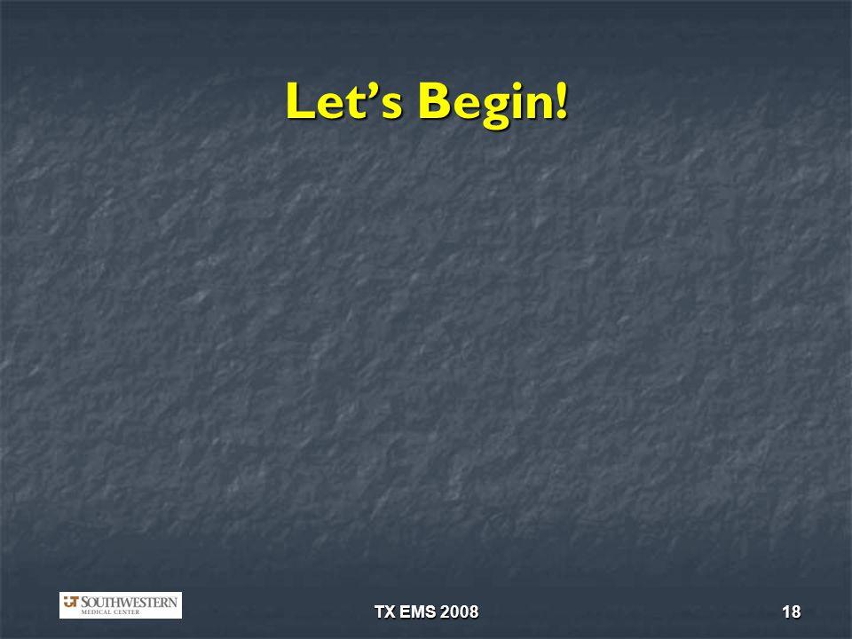 Let's Begin! TX EMS 2008