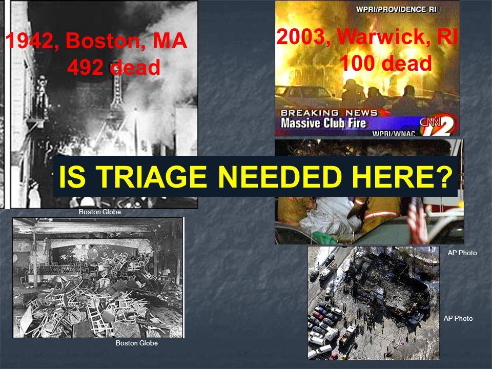IS TRIAGE NEEDED HERE 2003, Warwick, RI 1942, Boston, MA 100 dead