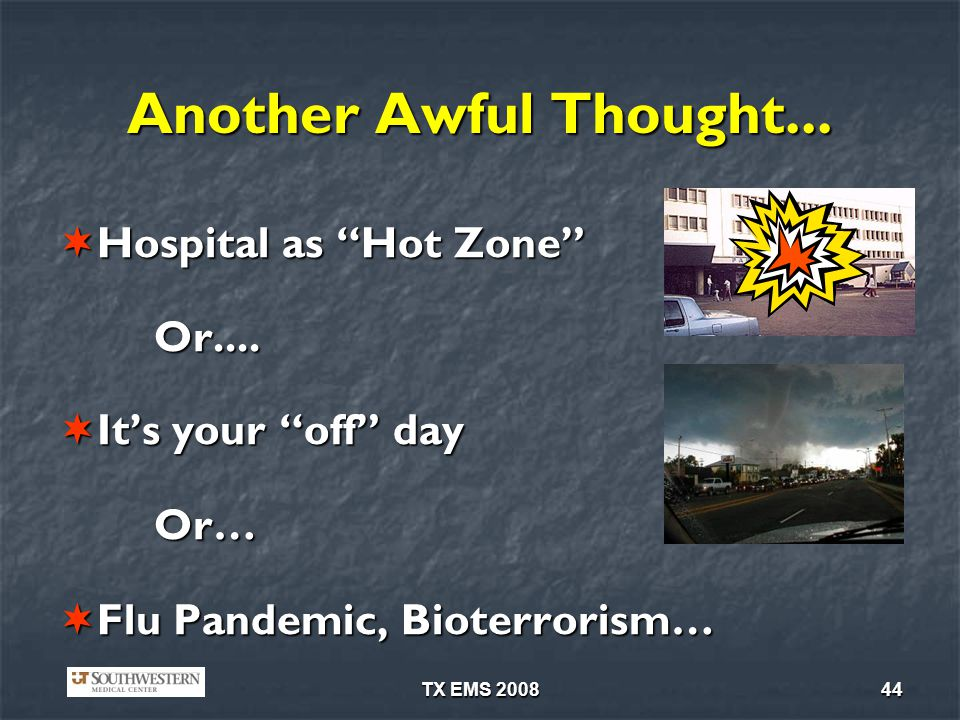 Another Awful Thought... Hospital as Hot Zone It's your off day