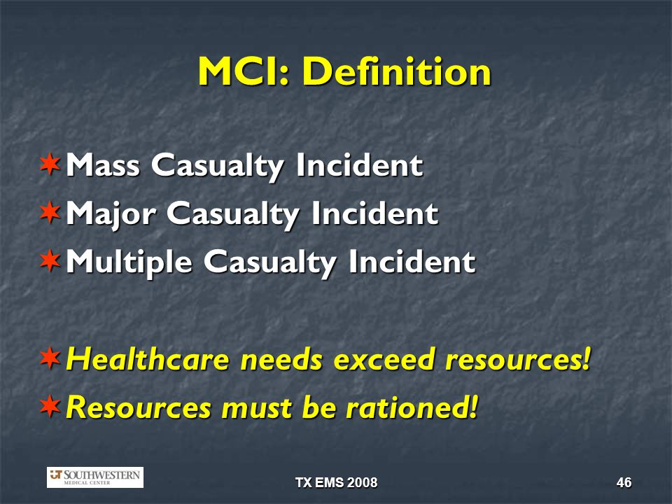 MCI: Definition Mass Casualty Incident Major Casualty Incident