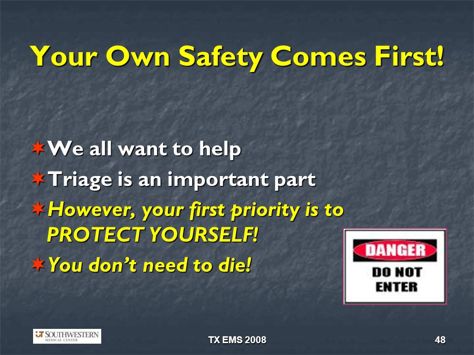 Your Own Safety Comes First!