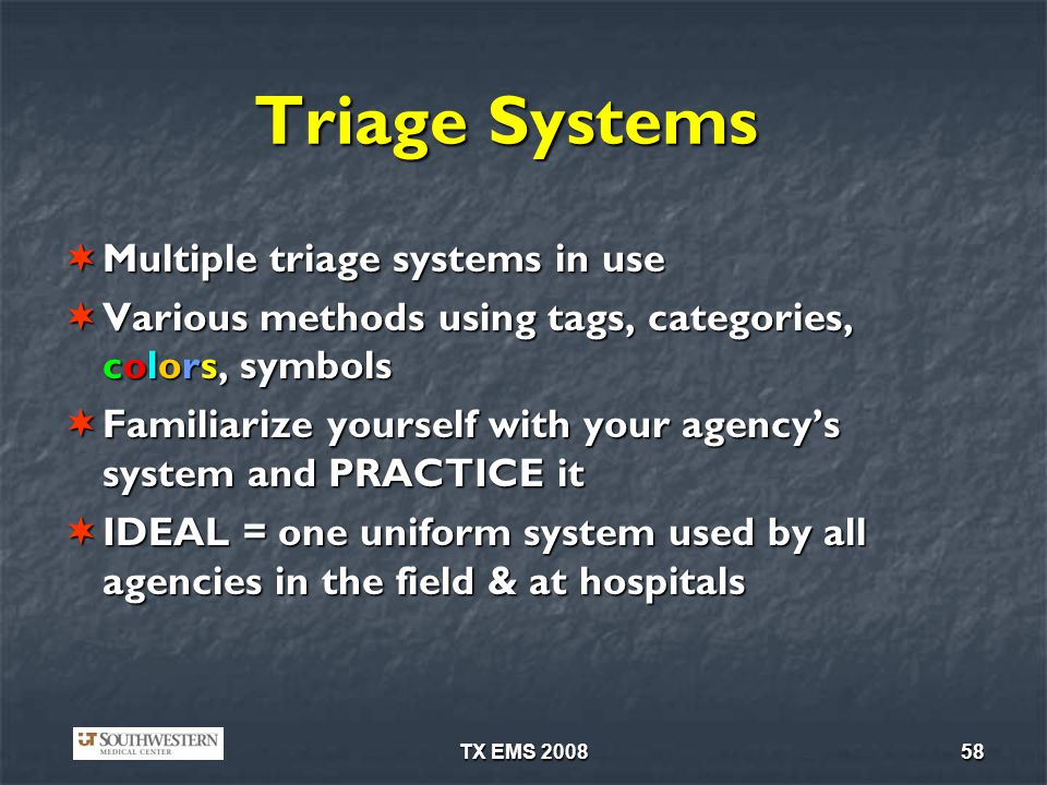 Triage Systems Multiple triage systems in use