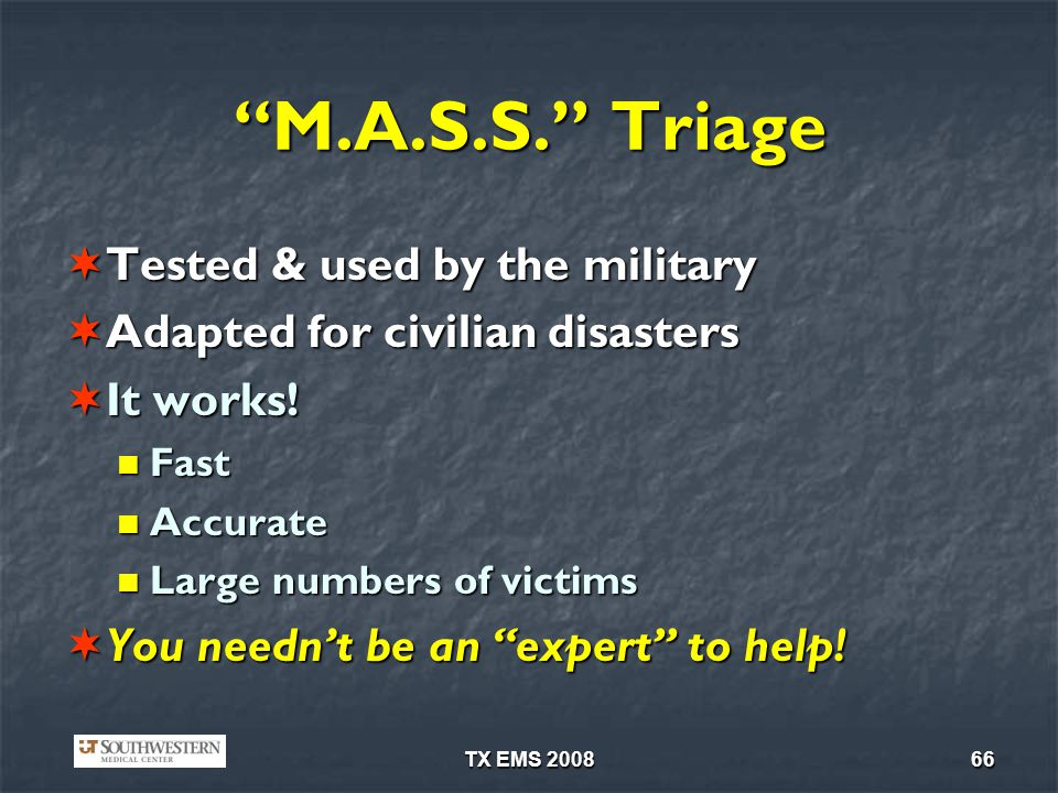 M.A.S.S. Triage Tested & used by the military