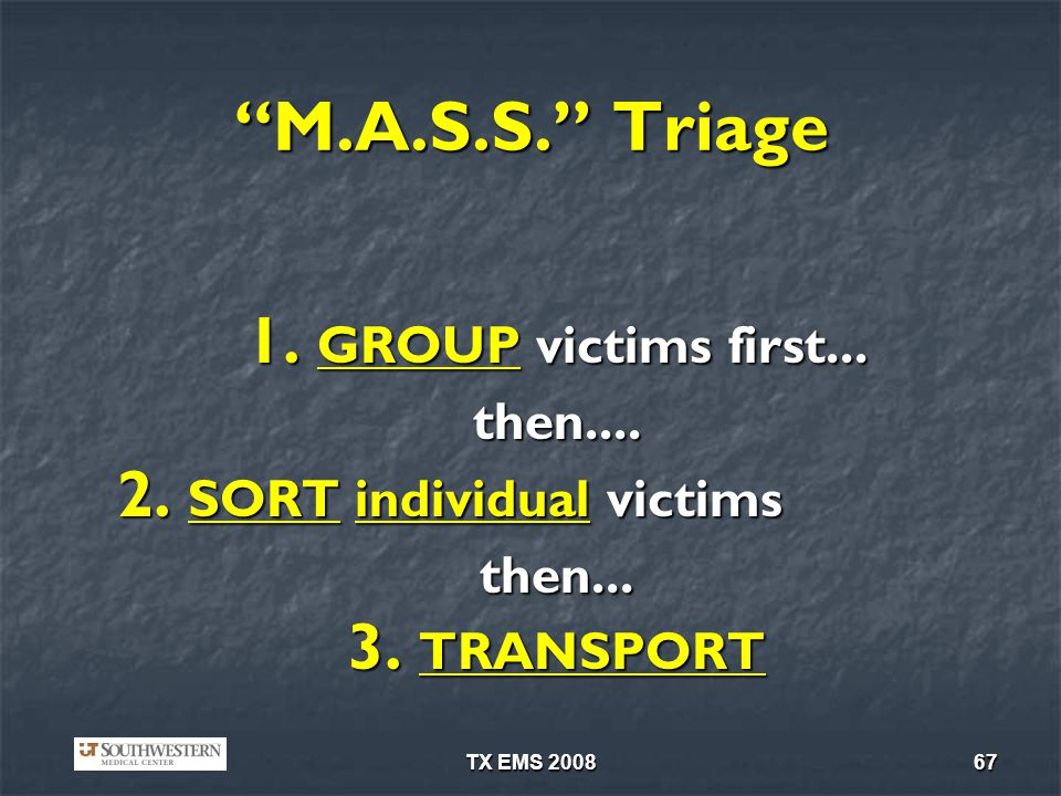M.A.S.S. Triage GROUP victims first... then....