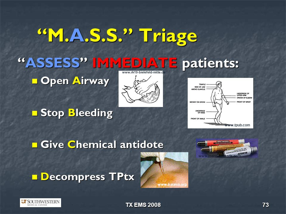 M.A.S.S. Triage ASSESS IMMEDIATE patients: Open Airway