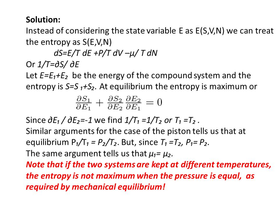 Solution: Instead of considering the state variable E as E(S,V,N) we can treat the entropy as S(E,V,N)
