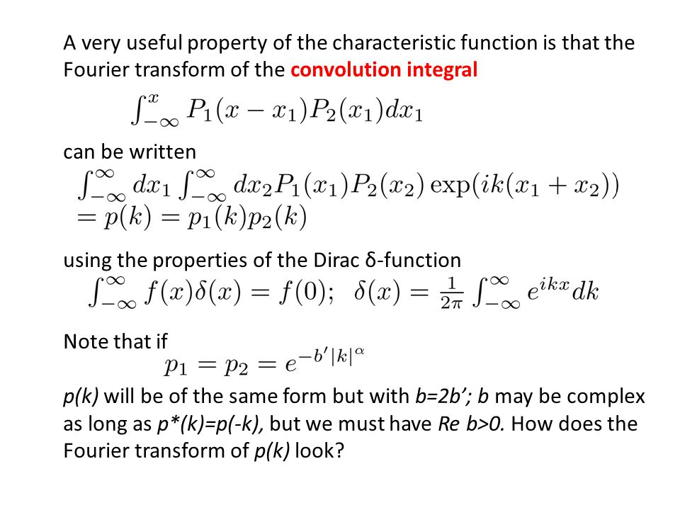 A very useful property of the characteristic function is that the Fourier transform of the convolution integral