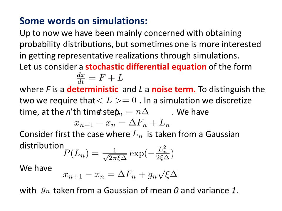 Some words on simulations: