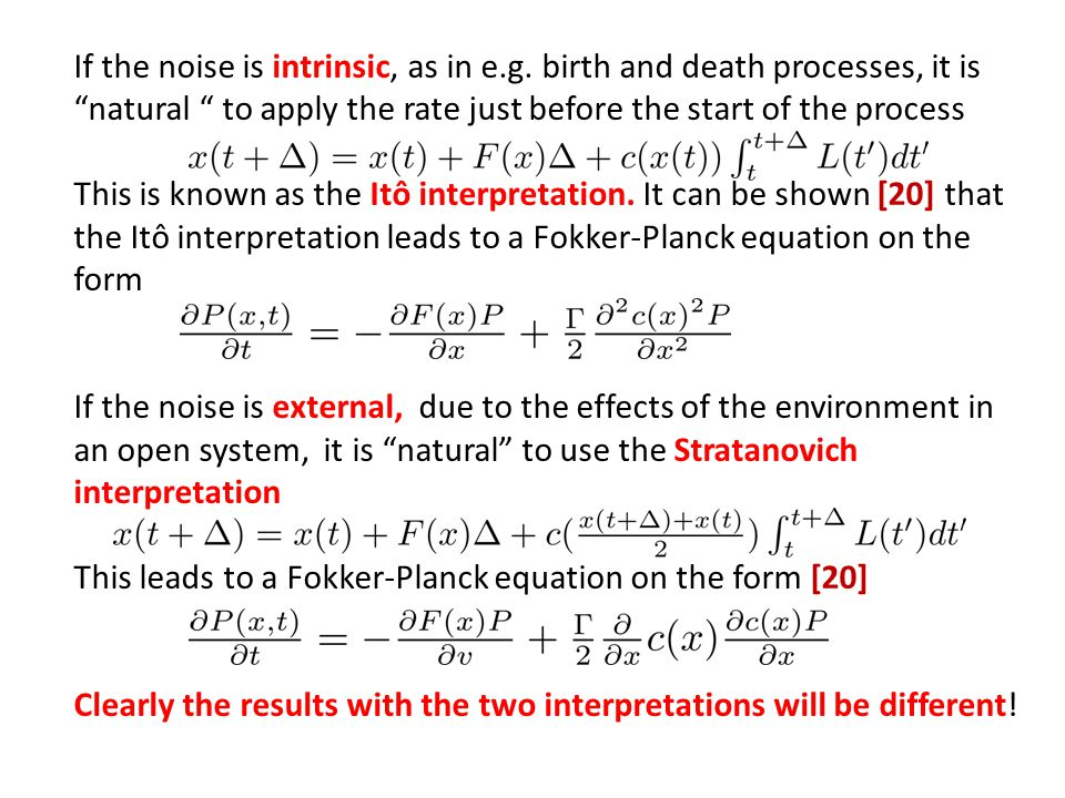 If the noise is intrinsic, as in e. g