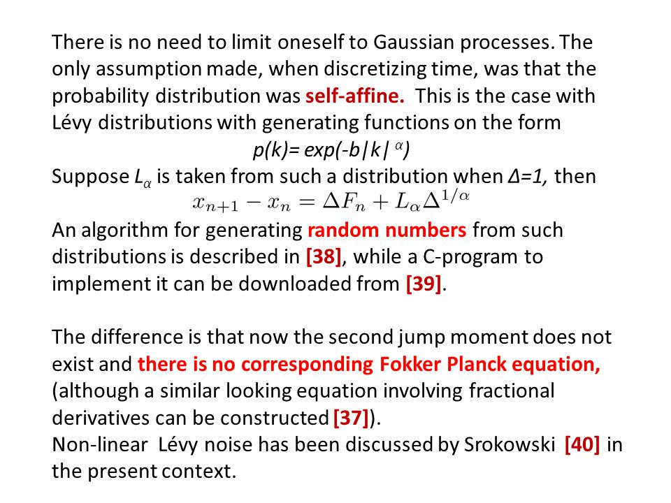 There is no need to limit oneself to Gaussian processes
