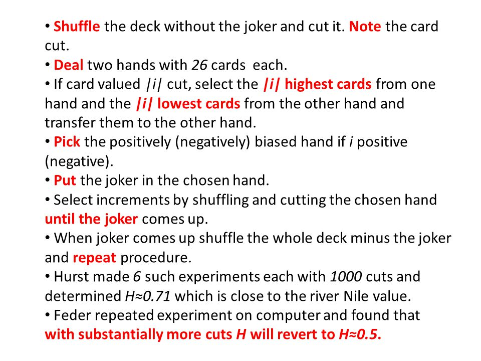 Shuffle the deck without the joker and cut it. Note the card cut.