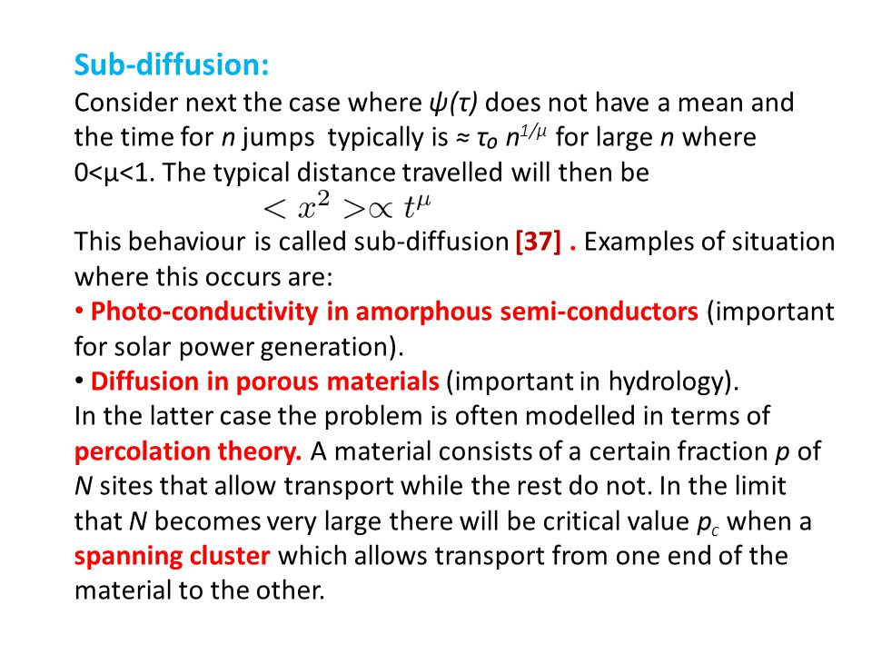 Sub-diffusion: Consider next the case where ψ(τ) does not have a mean and the time for n jumps typically is ≈ τ₀ n1/μ for large n where.