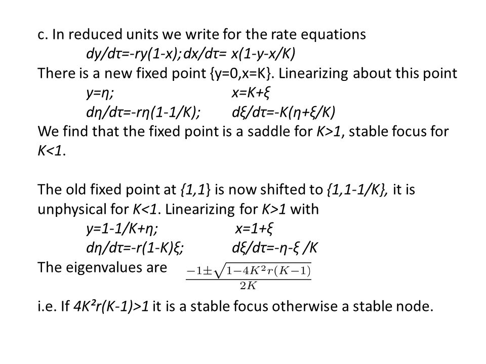 c. In reduced units we write for the rate equations