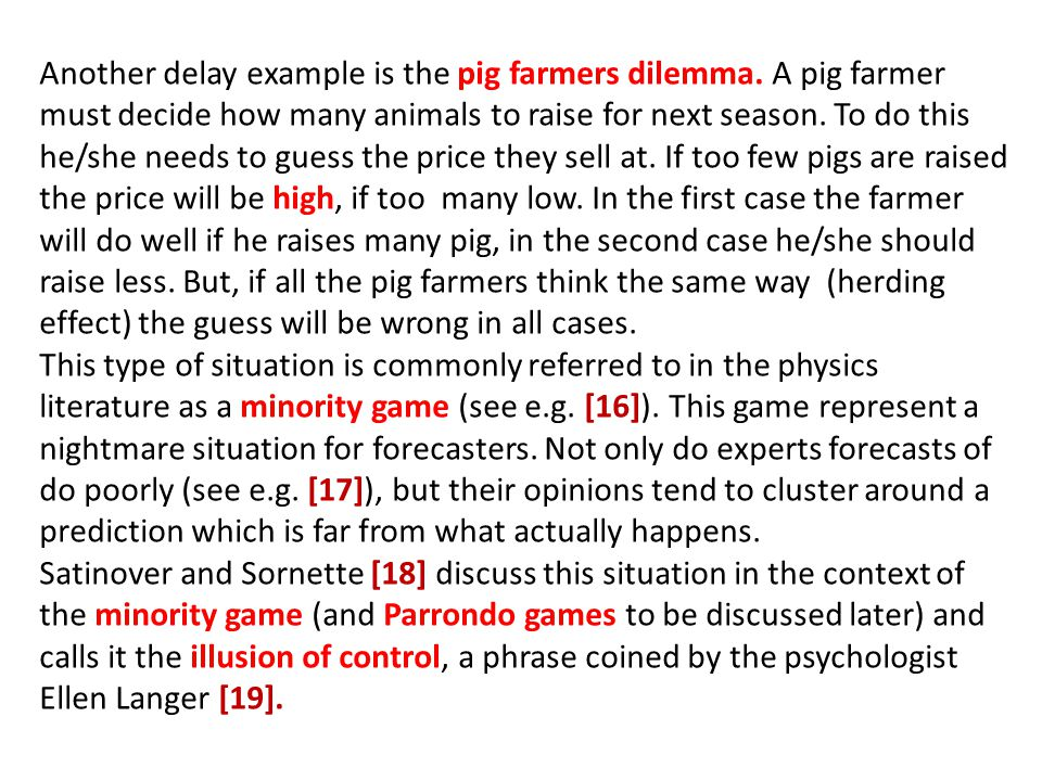 Another delay example is the pig farmers dilemma