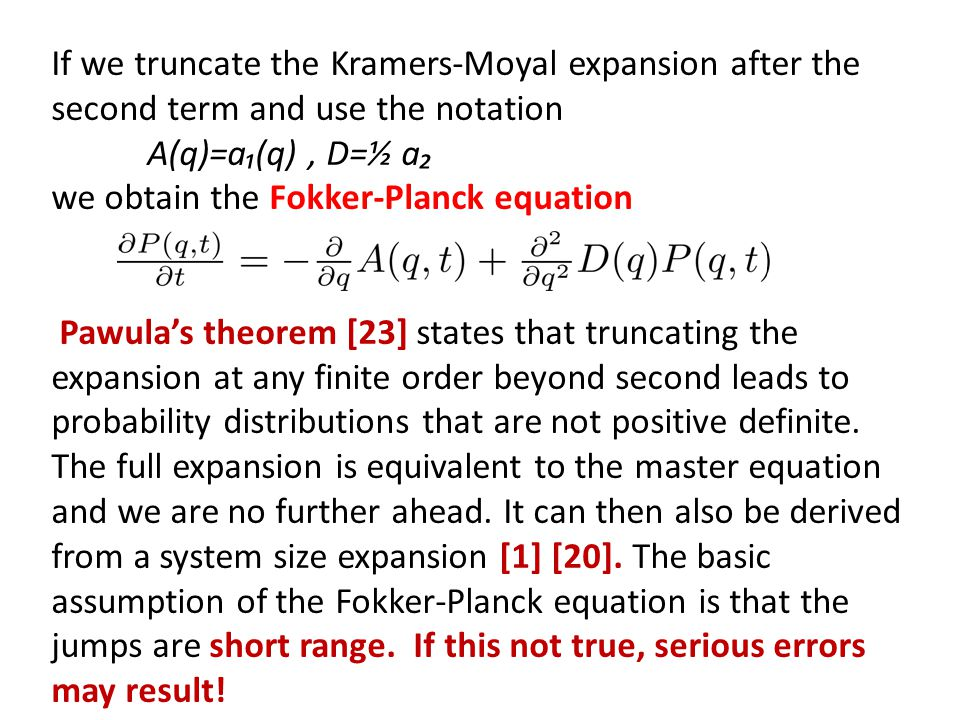 If we truncate the Kramers-Moyal expansion after the second term and use the notation