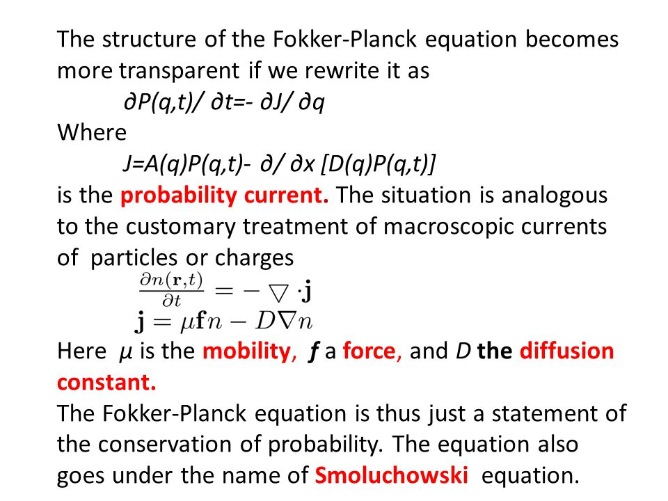 The structure of the Fokker-Planck equation becomes more transparent if we rewrite it as