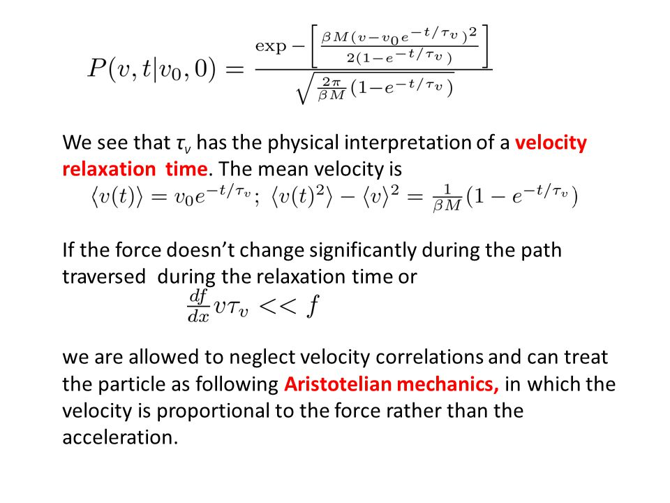 We see that τv has the physical interpretation of a velocity relaxation time. The mean velocity is