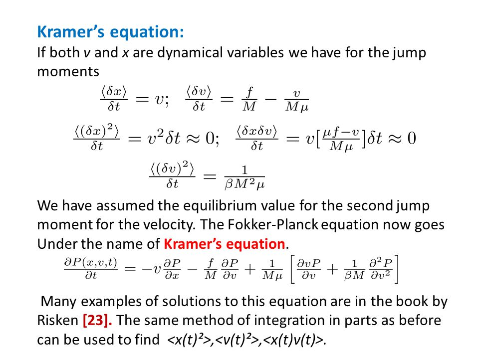 Kramer's equation: If both v and x are dynamical variables we have for the jump moments.