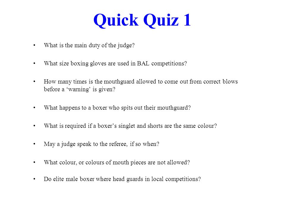 Quick Quiz 1 What is the main duty of the judge