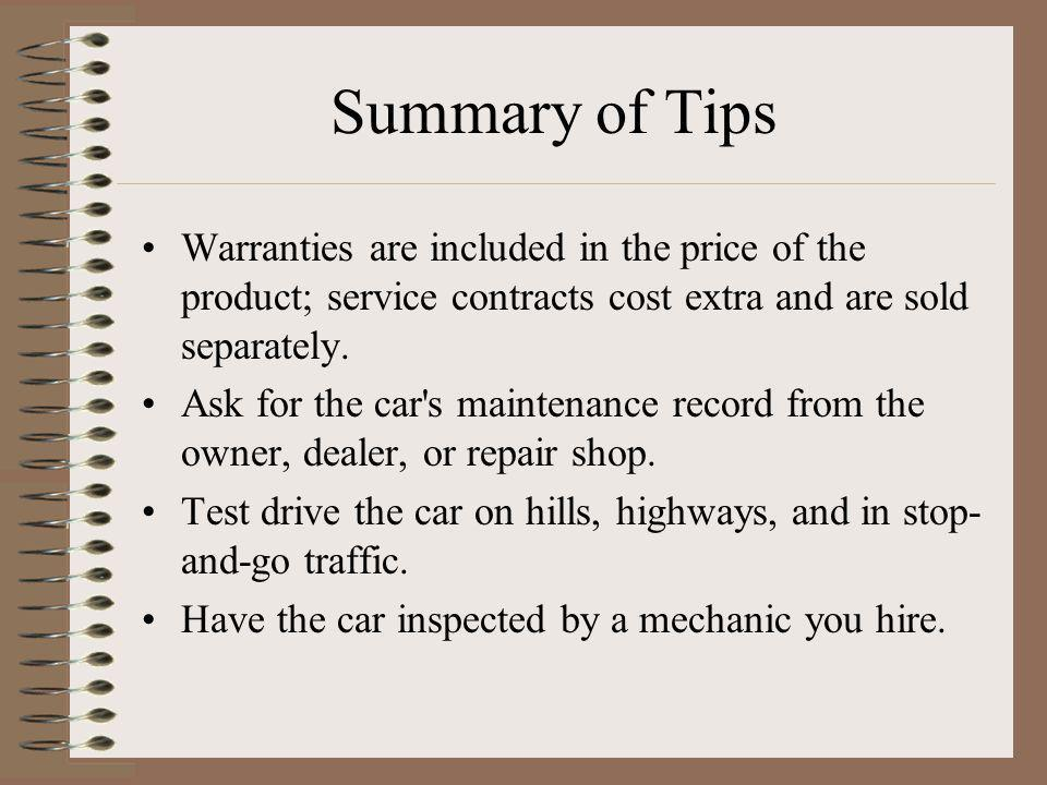 Summary of Tips Warranties are included in the price of the product; service contracts cost extra and are sold separately.