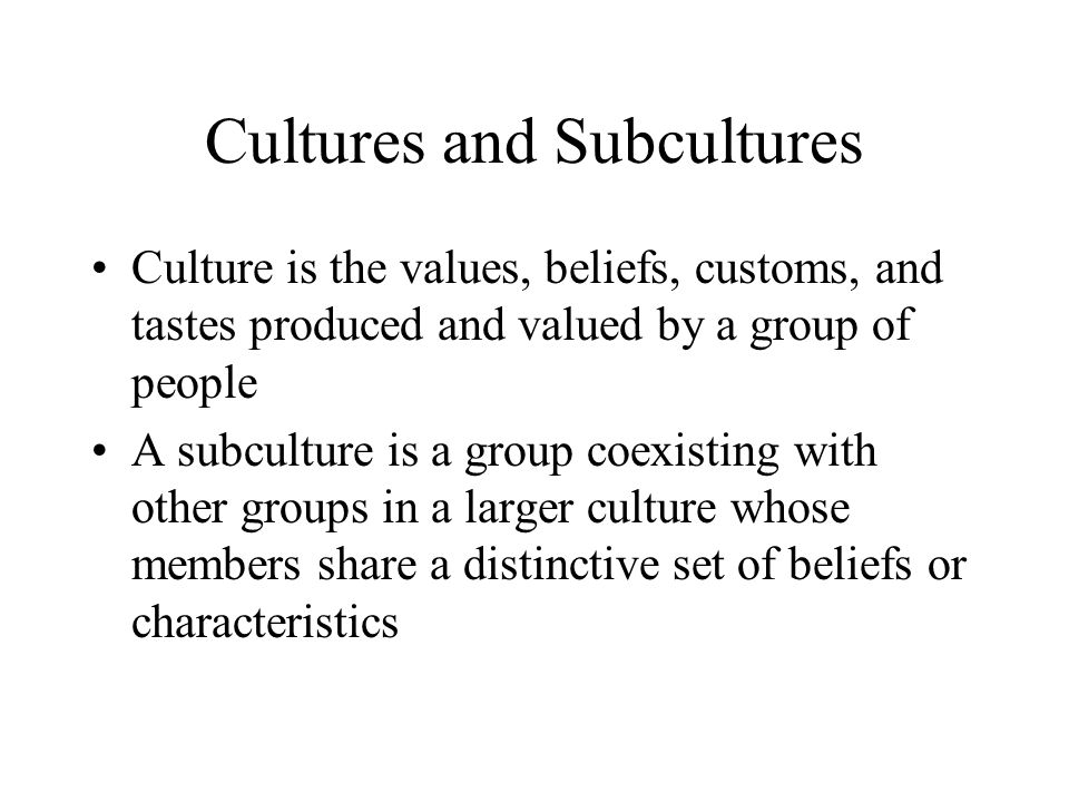 Cultures and Subcultures