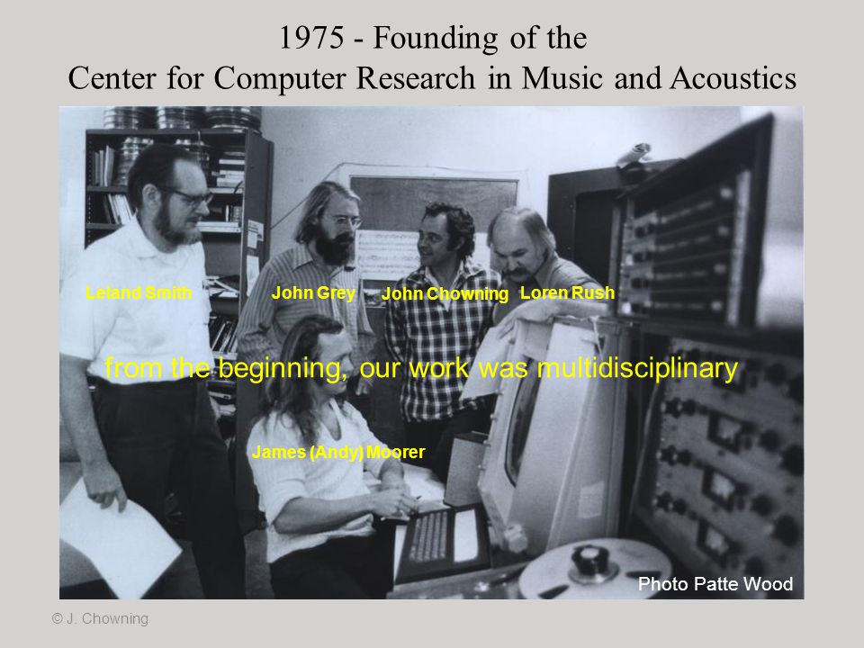 1975 - Founding of the Center for Computer Research in Music and Acoustics CCRMA (kar·ma)