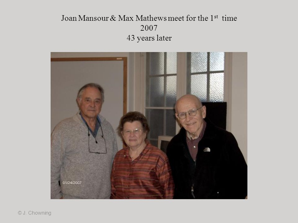 Joan Mansour & Max Mathews meet for the 1st time 2007 43 years later